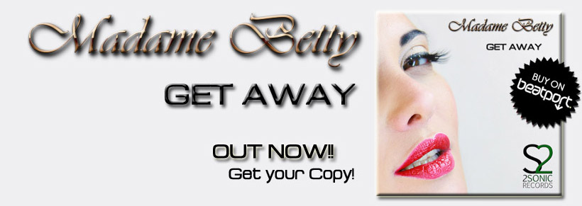 "Madame Betty ""Get Away"" Out Now Get Your Copy"
