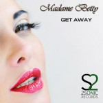 "New Track for Madame Betty …Out Now ""Get Away"""