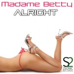 "Out now ""Alright"" the new great track by Madame Betty!"